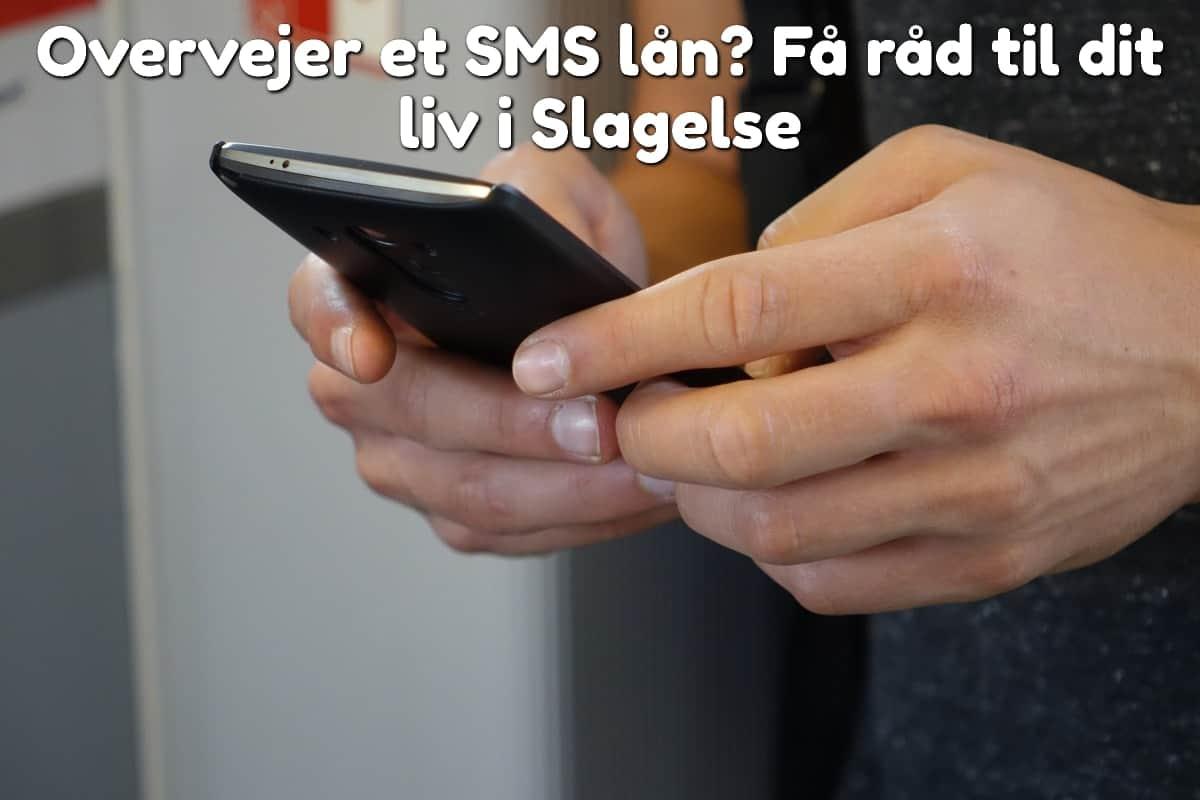 Overvejer et SMS lån? Få råd til dit liv i Slagelse