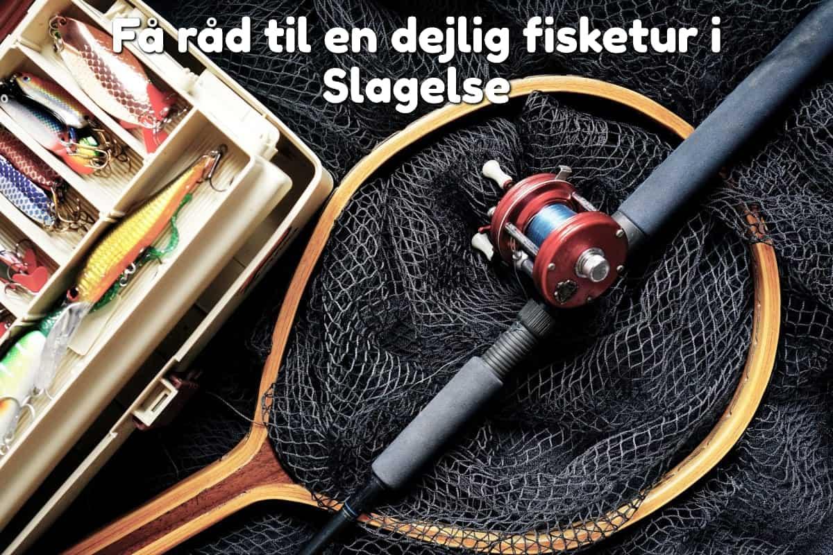 Få råd til en dejlig fisketur i Slagelse