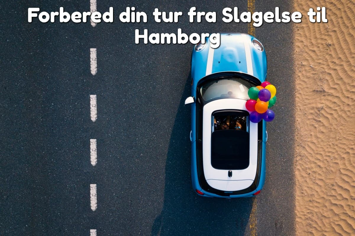 Forbered din tur fra Slagelse til Hamborg